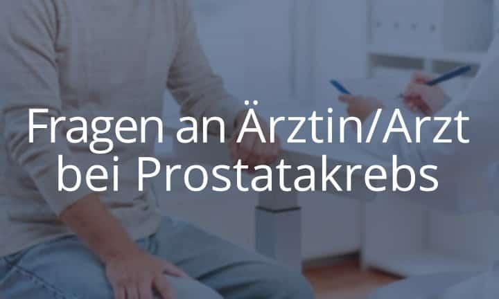 Fragen an Arzt / Ärztin bei Prostatakrebs