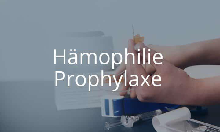 Kurs Hämophilie Prophylaxe