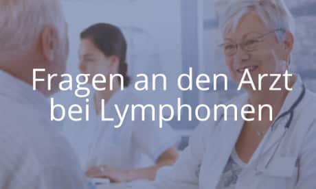 Fragen an den Arzt bei Lymphomen