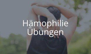 Online Kurs Hämophilie Übungen