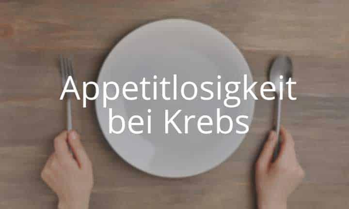 Kurs Appetitlosigkeit bei Krebs