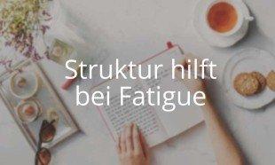 Kurs Struktur hilft bei Fatigue