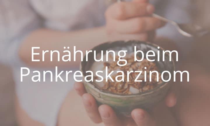 Kurs Ernährung beim Pankreaskarzinom