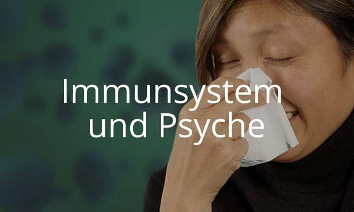 Immunsystem und Psyche