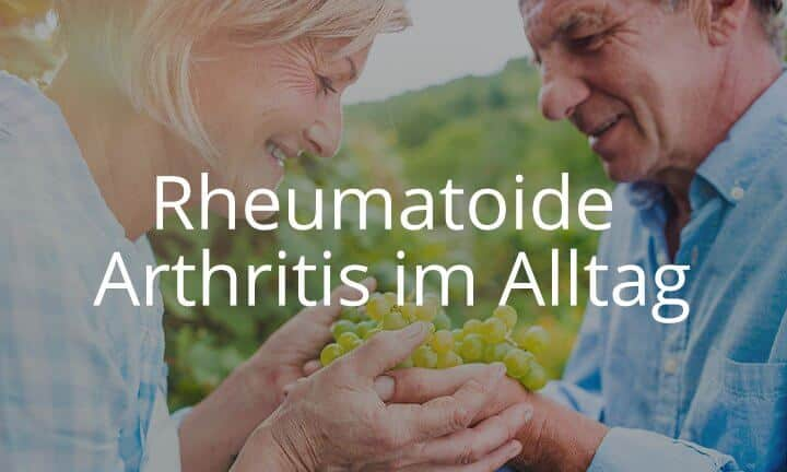 Rheumatoide Arthritis im Alltag