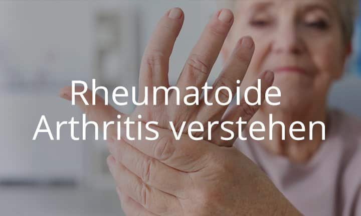 Rheumatoide Arthritis verstehen