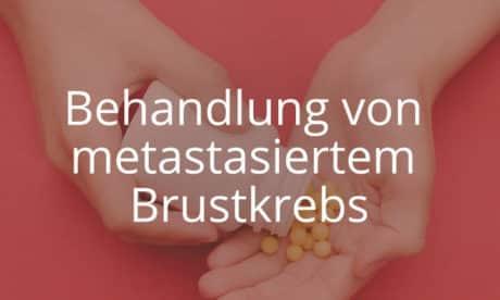 Behandlung von metastasiertem Brustkrebs