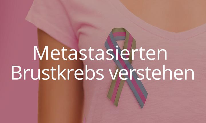 Metastasierten Brustkrebs verstehen