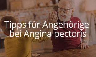 Tipps für Angehörige bei Angina pectoris
