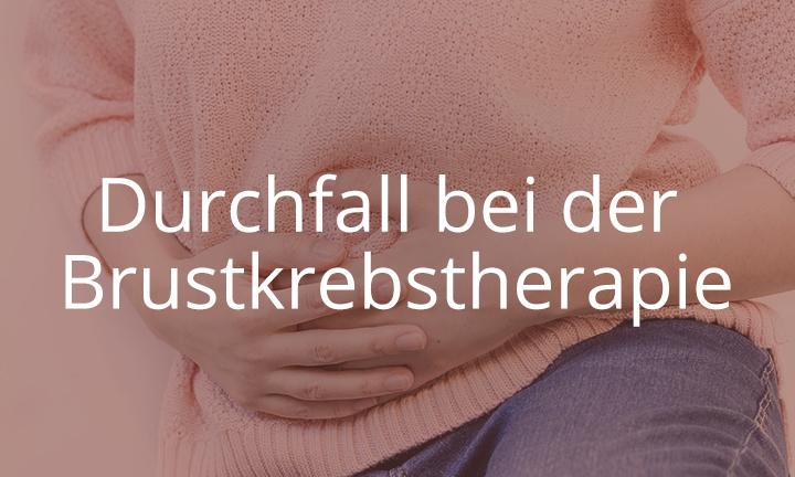 Durchfall bei der Brustkrebstherapie