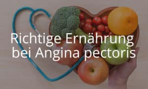 Richtige Ernährung bei Angina pectoris