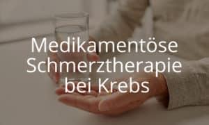 Medikamentöse Schmerztherapie bei Krebs