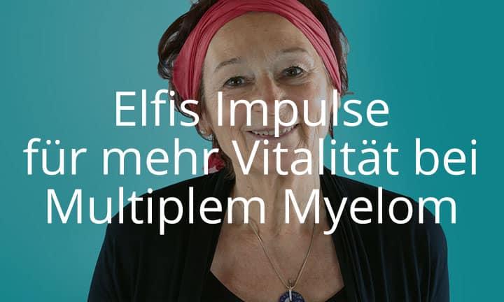 Elfis Impulse für mehr Vitalität bei Multiplem Myelom