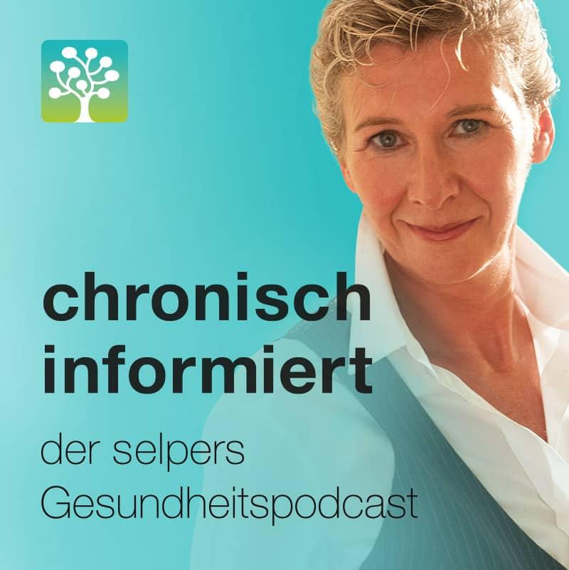 chronisch informiert – der selpers Gesundheitspodcast mit Dr Iris Herscovici