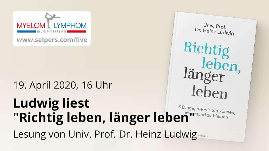 """Ludwig liest """"Richtig leben, länger leben"""""""
