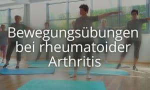 Bewegungsuebungen bei rheumatoider Arthritis