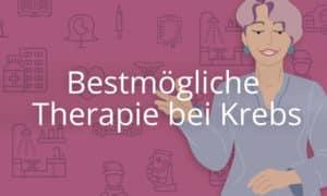 Bestmögliche Therapie bei Krebs