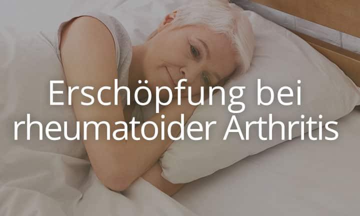 Erschöpfung bei rheumatoider Arthritis
