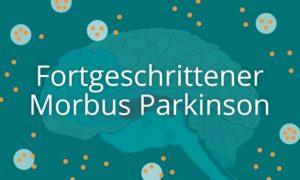 Fortgeschrittener Morbus Parkinson-Kursbild