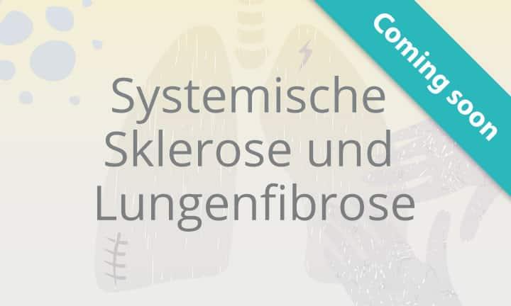 Systemische Sklerose und Lungenfibrose COMING SOON